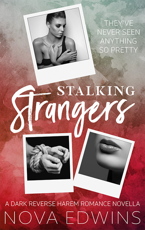 Three polaroids showing a young woman are on the cover of Nova Edwins' dark reverse harem novella Stalking Strangers